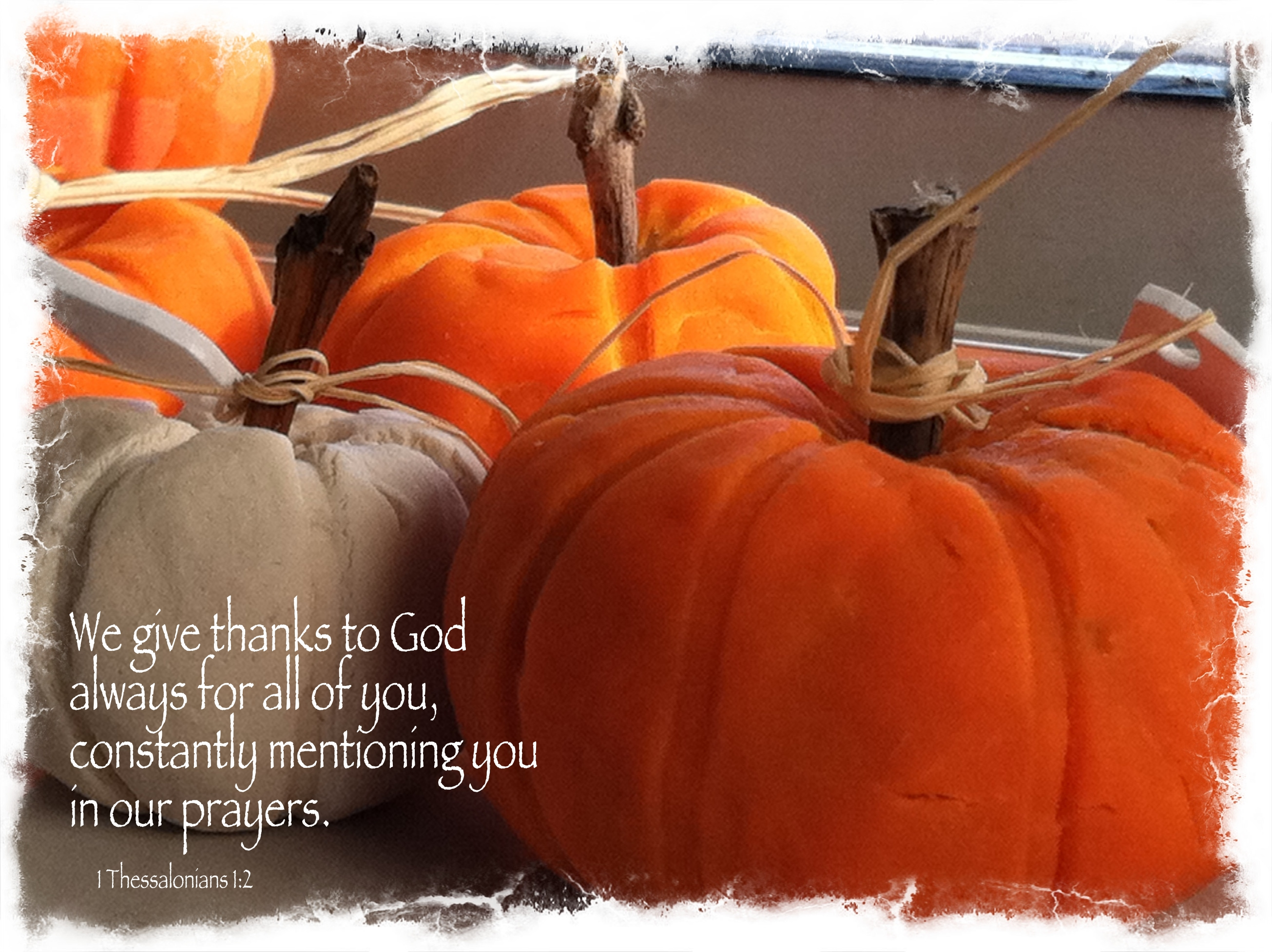 Give Thanks 4 1 Thessalonians 1:2.